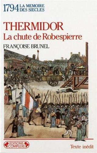 Thermidor : La chute de Robespierre, 1794