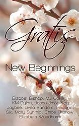 Gratis: New Beginnings (Gratis Anthologies) (Volume 2) by Erzabet Bishop (2014-03-03)