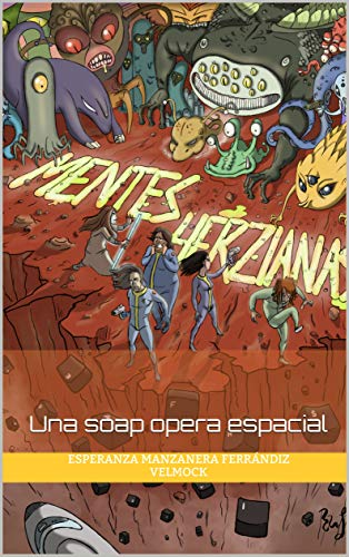 Mentes herzianas: Una soap opera espacial por Esperanza MANZANERA Ferrándiz VELMOCK