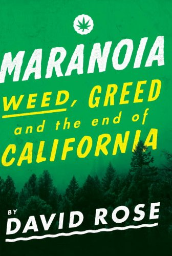 Maranoia: Weed, Greed, and the End of California (English Edition)