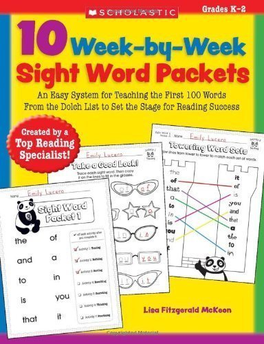 10 Week-by-Week Sight Word Packets: An Easy System for Teaching the First 100 Words from the Dolch List to Set the Stage for Reading Success by Lisa Fitzgerald McKeon (July 1 2010)