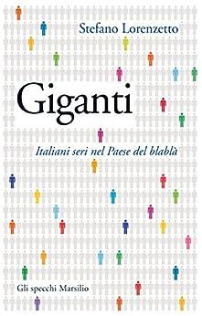 Giganti: Italiani seri nel Paese del blablà (Gli specchi) di [Lorenzetto, Stefano]