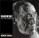 Bukowski In Pictures: A Pictorial Biography by Howard Sounes (2002-02-15)