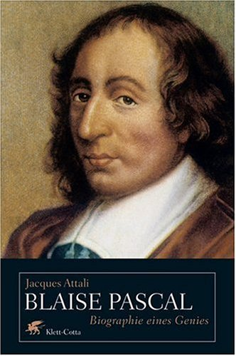 Blaise Pascal: Biographie eines Genies