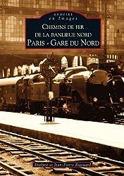Chemins de fer de la banlieue nord - Paris - Gare du Nord