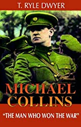 Michael Collins - The Man Who Won The War