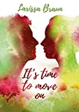 It's time to move on - Larissa Braun