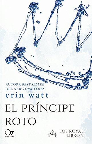 El príncipe roto (Los Royal nº 2) por Erin Watt