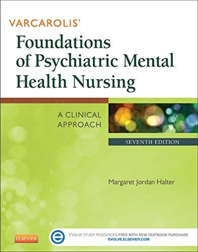 Varcarolis' Foundations of Psychiatric Mental Health Nursing - E-Book: A Clinical Approach (English Edition)