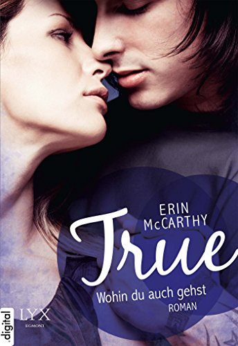 Buchseite und Rezensionen zu 'True - Wohin du auch gehst' von Erin McCarthy