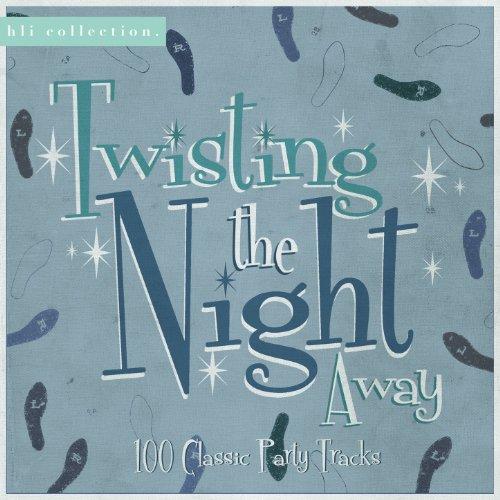 Twisting the Night Away - 100 ...