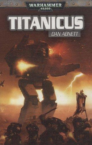 Titanicus : Les dieux du Mechanicus partent en guerre par Dan Abnett