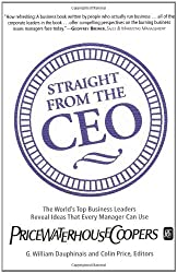 Straight from the CEO: The World's Top Business Leaders Reveal Ideas That Every Manager Can Use (1999-09-21)