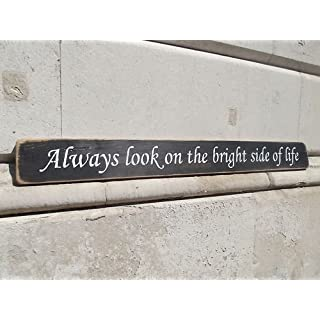 'Always look on the bright side of life' large wooden sign handmade by product designer Austin Sloan