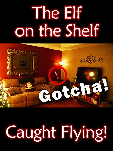 elf-on-the-shelf-arrival-and-flying-caught-on-camera
