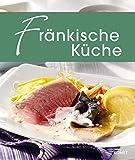 Fränkische Küche: Die schönsten Spezialitäten aus Franken (Spezialitäten aus der Region)