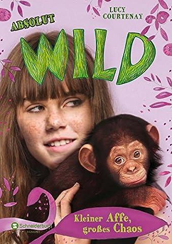 Absolut WILD, Band 02: Kleiner Affe, großes Chaos