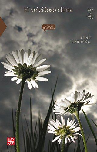 El Veleidoso Clima (La Ciencia Para Todos) por Rene Garduno