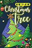 How to Draw Christmas Tree: The Step-by-Step Christmas Tree Drawing Book