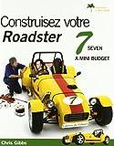 Construisez votre roadster 7 à mini budget
