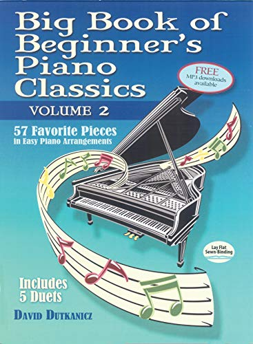 Big Book of Beginner's Piano Classics Volume Two: 57 Favorite Pieces in Easy Piano Arrangements with Downloadable Mp3s - Of Books Book Big Beginner