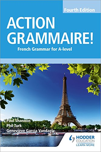Action Grammaire! Fourth Edition: French Grammar for A Level (English Edition)