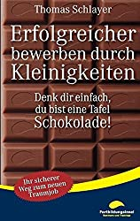 Erfolgreicher bewerben durch Kleinigkeiten: Denk dir einfach, du bist eine Tafel Schokolade!