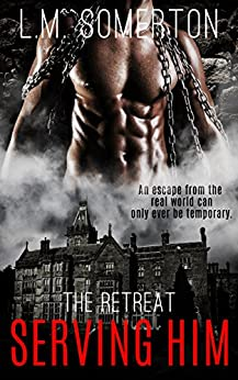 Serving Him (The Retreat Book 1) by [Somerton, L.M. ]