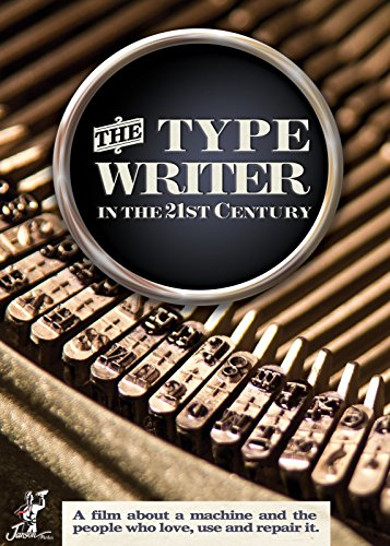 The Typewriter (In the 21st Century)