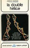 La double hélice ou comment fut découverte la structure de l'ADN