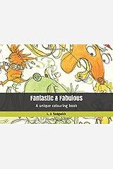 Fantastic & Fabulous: A unique colouring book Paperback