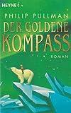 Der goldene Kompass. Roman.