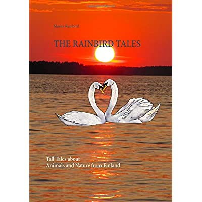 The Rainbird Tales: Tall Tales about Animals and Nature from Finland