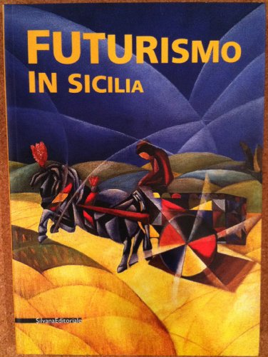Descargar Libro Futurismo in Sicilia. Catalogo della mostra (Taormina, 27 maggio-16 ottobre 2005). Ediz. italiana, inglese, tedesca, francese e spagnola: 1914-1934 de Anna Marie Ruta