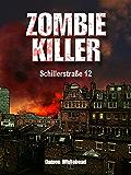 Zombie-Killer 1: Schillerstr. 12 (ZOMBIEKALYPSE NOW)
