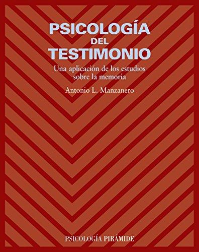 Psicología del testimonio: Una aplicación de los estudios sobre la memoria por Antonio Lucas Manzanero