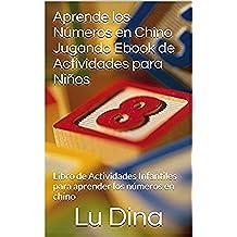Aprende los Números en Chino Jugando Ebook de Actividades para Niños: Libro de Actividades Infantiles para aprender los números en chino