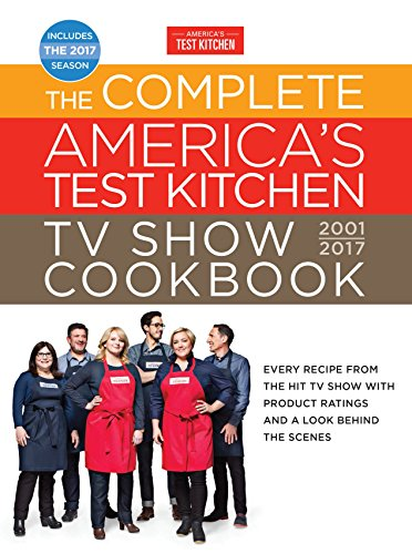 The Complete America's Test Kitchen TV Show Cookbook 2001-2017: Every Recipe from the Hit TV Show with Product Ratings and a Look Behind the Scenes Maple Cake Pan
