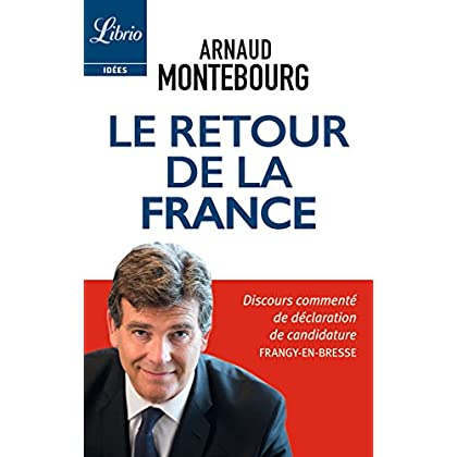 Le retour de la France: Discours commenté de déclaration de candidature Frangy-en-Bresse (Librio Idées t. 1217)