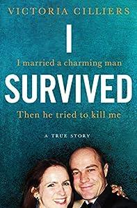 I Survived: I had a loving husband. Then he tried to kill me. A true story.