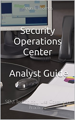 security operations center analyst guide siem technology use cases rh amazon in Operations Manager 2012 Operations Guide Field Operations Guide ICS 420