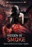 Hidden in Smoke (Phoenix Rising Book 2)