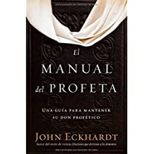El Manual del Profeta / The Prophet's Manual: Una Guía Para Mantener Su Don Profético