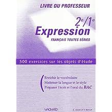 Français 2e/1e Expression. : Livre du professeur