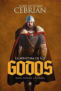 La aventura de los godos par Juan Antonio Cebrián