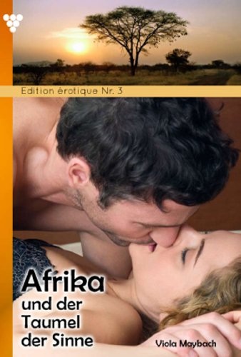 edition-erotique-3-afrika-und-der-taumel-der-sinne-erotik-german-edition
