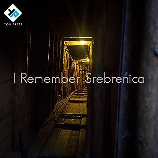 I Remember Srebrenica (feat. Farah Mohammoud, Emily Churchill Zaraa & Freddy Macha)