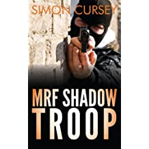 MRF Shadow Troop: The untold true story of top secret British military intelligence undercover operations in Belfast, Northern Ireland, 1972-1974 (English Edition)
