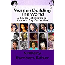 Women Building The World: A Poetic International Women's Day Collection (English Edition)
