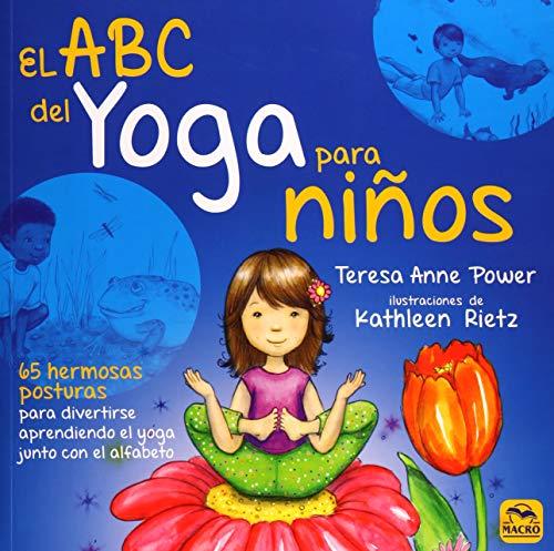 ABC del yoga para niños, El. 65 hermosas posturas para divertirse aprendiendo...